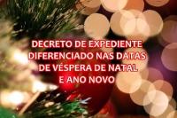 DECRETO DE EXPEDIENTE DIFERENCIADO  NAS DATAS DE VÉSPERA DE NATAL E ANO NOVO