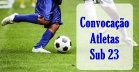 CONVOCAÇÃO DE ATLETAS PARA OS JOGOS INTER SELEÇÕES SUB 23