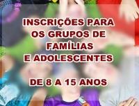 INSCRIÇÕES PARA OS GRUPOS DE FAMÍLIAS E ADOLESCENTES