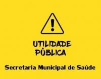 Aviso de Utilidade Pública - Secretaria Municipal de Saúde