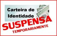 SUSPENSA TEMPORARIAMENTE A COLETA PARA CARTEIRA DE IDENTIDADE