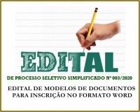 EDITAL DE MODELOS DE DOCUMENTOS PARA INSCRIÇÃO NO FORMATO WORD - PSS 03/2020