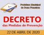 """DECRETO Nº 043, DE 22 DE ABRIL DE 2020.  """"Altera o Decreto nº 040/2020, de 17 de abril de 2020, que dispõe sobre novas medidas de prevenção ao contágio pelo novo Coronavírus"""