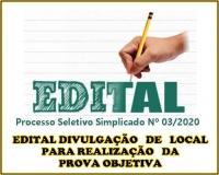 PSS 03 -EDITALDIVULGAÇÃO   DE   LOCAL   PARA REALIZAÇÃO   DA PROVA OBJETIVA