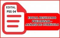 PSS 004- EDITAL RESULTADO PRELIMINAR – ANÁLISE DE CURRÍCULO