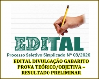PSS 03 - EDITAL DIVULGAÇÃO GABARITO PROVA TEÓRICO/OBJETIVA – RESULTADO PRELIMINAR