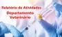 Relatório de Atividades Desenvolvidas pelo Departamento Veterinário – Abril  2020