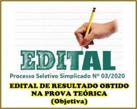 PSS 03 -  EDITAL DE RESULTADO OBTIDO NA PROVA TEÓRICA (Objetiva)