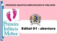 PSS- 006 - EDITAL N° 01 – ABERTURA – PROGRAMA PRIMEIRA INFÂNCIA MELHOR