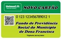 NOVO CARTÃO UNIMED DISPONÍVEL PARA OS USUÁRIOS DO FUNDO DE PREVIDÊNCIA  SOCIAL DO MUNICÍPIO DE DONA FRANCISCA