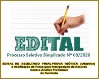 PSS 03 - EDITAL  DE   RESULTADO   FINAL PROVA  TEÓRICA  (Objetiva)  e Retificação de Prazo para Interposição de Recurso  Contra Análise Preliminar  de Currículo