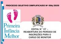 PSS 006 - EDITAL N° 07 – REABERTURA DO PERÍODO DE INSCRIÇÕES PARA O CARGO DE MONITOR
