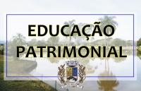 EDUCAÇÃO PATRIMONIAL – VÍDEOS DESENVOLVIDOS NA EDUCAÇÃO PATRIMONIAL