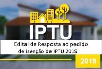 Edital de Resposta dos pedidos de Isenção IPTU 2019
