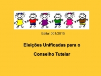 Edital 001/2015 - Eleições Unificadas para o Conselho Tutelar