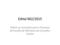 Edital 002/2015 - Defere as inscrições para o Processo de Escolha de Membros do Conselho Tutelar